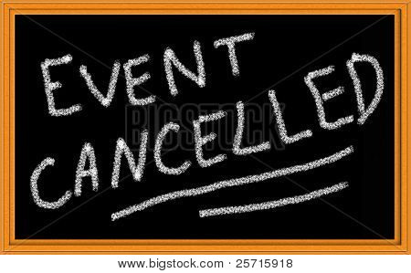 Event Cancelled Written in Chalk on Blackboard