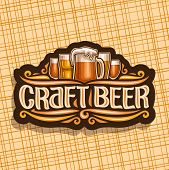 Vector Logo For Craft Beer, Dark Signage With Pint Glasses Of Draft Czech Pilsner And Mug Of Craft G poster