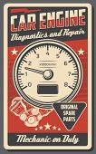Car Service And Engine Repair Station Vintage Poster For Automobile Shop Or Mechanic Garage. Vector  poster