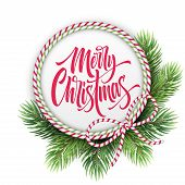 Merry Christmas Lettering In Circle Rope Frame. Xmas Greeting With Realistic Fir-tree Branches And S poster