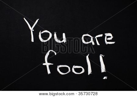 You Are Fool!