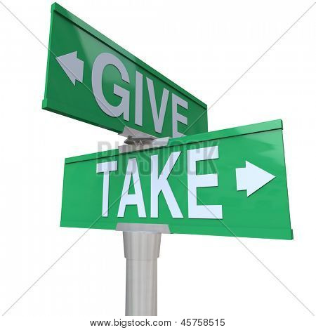 The words Give and Take on two-way road signs to illustrate the hoice between sharing with others or taking from those in need