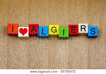 I Love Algiers, Algeria, Sign Series for Travel, Holidays and Place Names