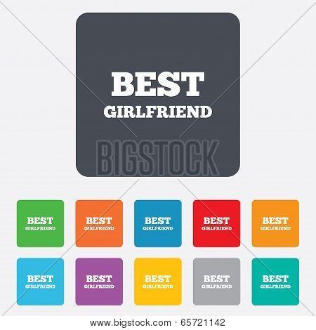 Best girlfriend sign icon. Award symbol.