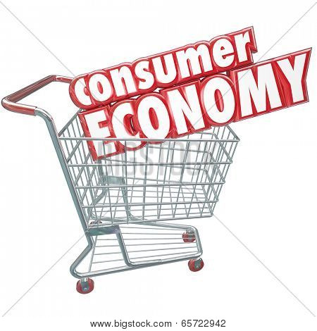 Consumer Economy words in a shopping cart nation's trade goods services