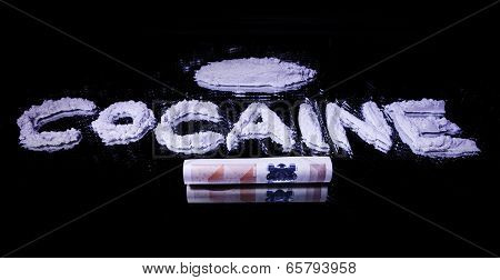 Word Cocaine, A Pile Of White Drug And 50 Euro Note