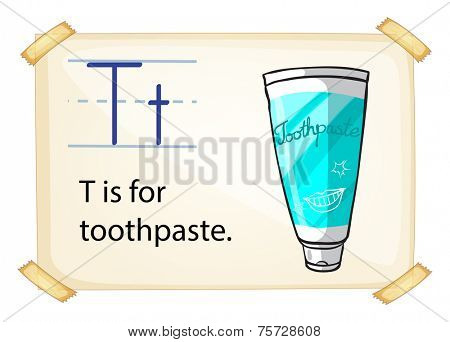A letter T for toothpaste on a white background