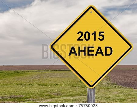 Caution - 2015 Ahead