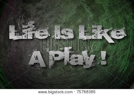 Life Is Like A Play Concept