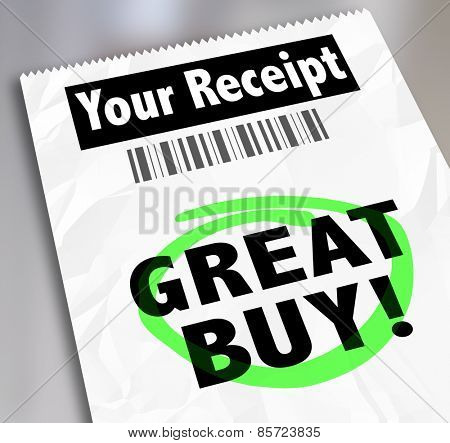 Great Buy words on a receipt as proof of purchase at a low price or cost with great savings, discount or deal at a store