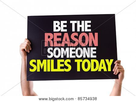 Be The Reason Someone Smiles Today card isolated on white