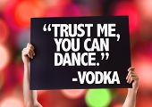 """picture of vodka  - """"Trust Me You Can Dance"""" -Vodka card with bokeh background - JPG"""
