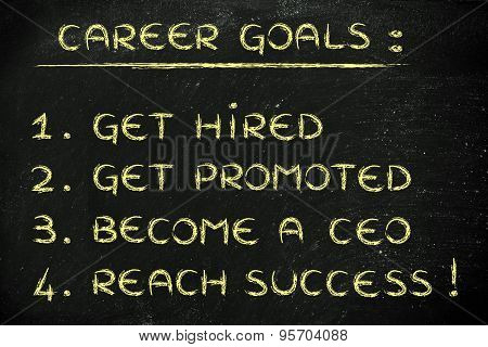 Career Goals: Get Hired, Promoted, Be A Ceo, Reach Success