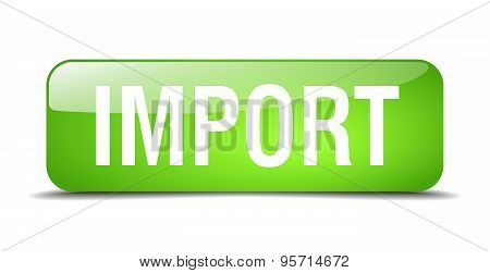 Import Green Square 3D Realistic Isolated Web Button