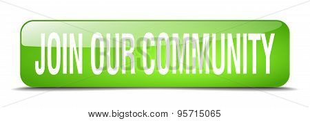 Join Our Community Green Square 3D Realistic Isolated Web Button