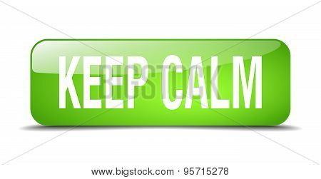 Keep Calm Green Square 3D Realistic Isolated Web Button