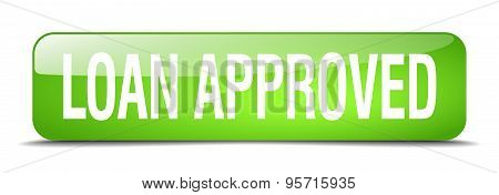 Loan Approved Green Square 3D Realistic Isolated Web Button