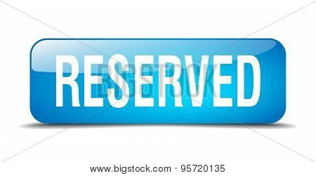 Reserved Blue Square 3D Realistic Isolated Web Button