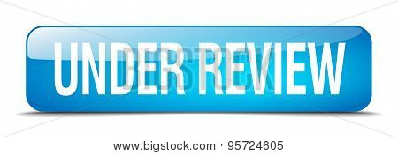 Under Review Blue Square 3D Realistic Isolated Web Button
