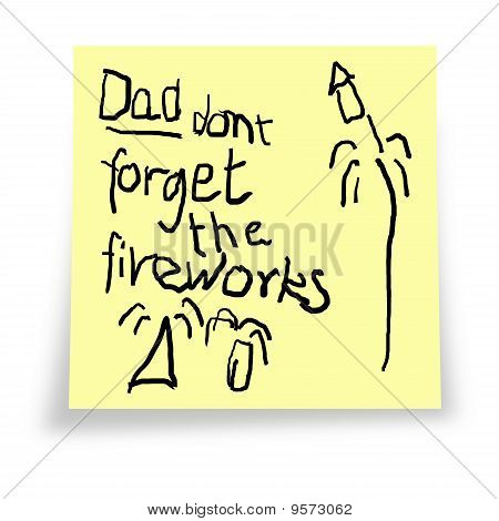 Dad! Don't forget the fireworks!