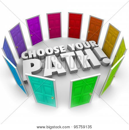 Choose Your Path For career, job, directions or way forward in life illustrated by colored doors of opportunity and routes in working or living