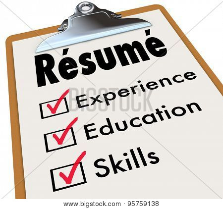 Resume word on a clipboard checklist of qualifications or criteria for a job including education, experience and skills