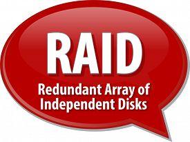 stock photo of raid  - Speech bubble illustration of information technology acronym abbreviation term definition RAID Redundant Array of Independent Disks - JPG