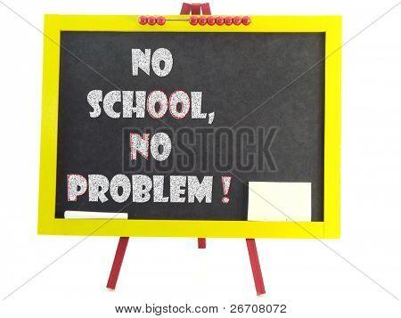 eine Tafel mit headline keine Schule kein problem
