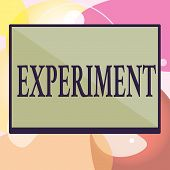 Conceptual Hand Writing Showing Experiment. Business Photo Text Scientific Procedure Make Discovery  poster