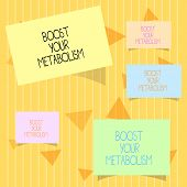 Writing Note Showing Boost Your Metabolism. Business Photo Showcasing Increase The Efficiency In Bur poster