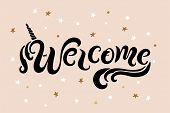 Handwriting Lettering Welcome With Unicon Horn. Welcome For Logo, Greeting Card, Badge, Banner, Invi poster