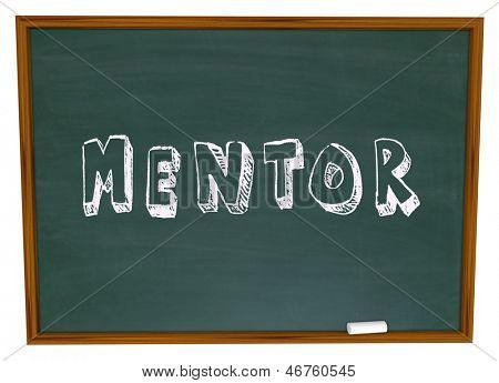 The word Mentor on a school chalkboard to illustrate a relationship between a teacher and student, apprentice and mastor, player and coach to learn knowledge and wisdom