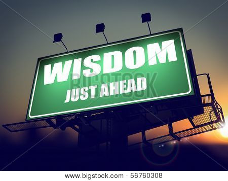 Wisdom Just Ahead on Green Billboard.