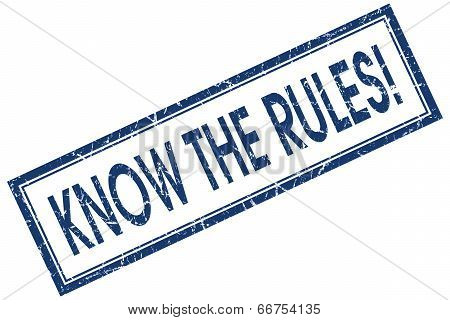 Know The Rules Blue Square Grungy Stamp Isolated On White Background