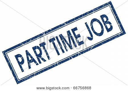 Part Time Job Blue Square Grungy Stamp Isolated On White Background