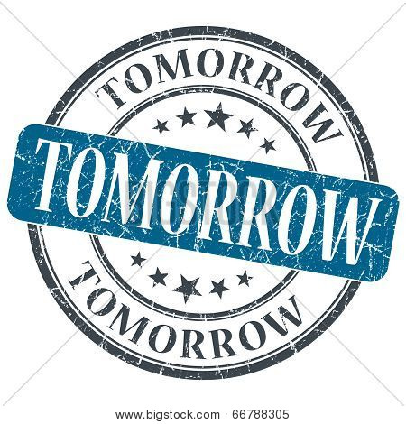 Tomorrow Blue Grunge Textured Vintage Isolated Stamp