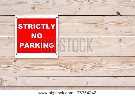 Strictly No Parking Sign