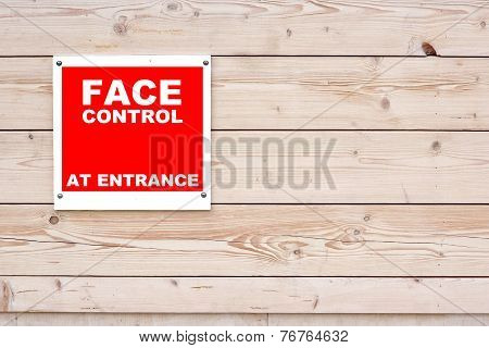 Face Control At Entrance Sign