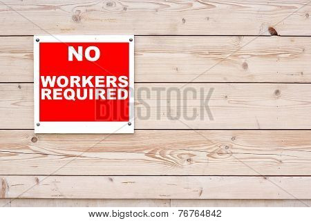 No Workers Required Sign