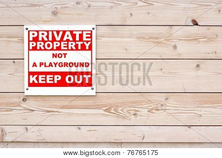 Private Property Not A Playground Keep Out Sign