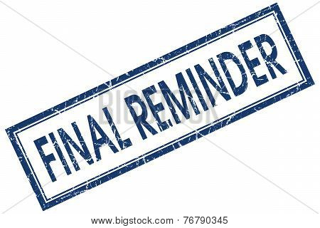Final Reminder Blue Square Stamp Isolated On White Background