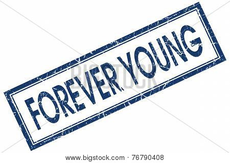Forever Young Blue Square Stamp Isolated On White Background