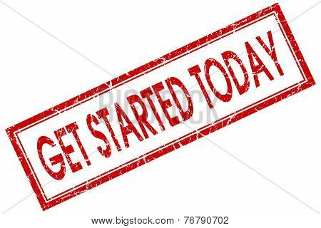 Get Started Today Red Square Stamp Isolated On White Background