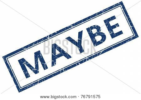 Maybe Blue Square Stamp Isolated On White Background