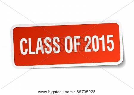 Class Of 2015 Red Square Sticker Isolated On White