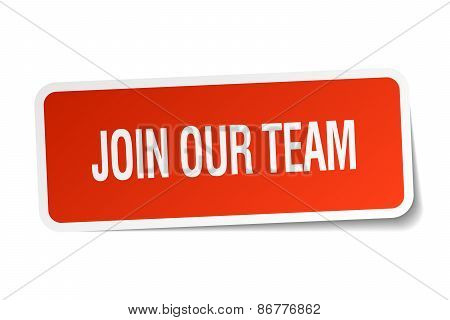 Join Our Team Red Square Sticker Isolated On White