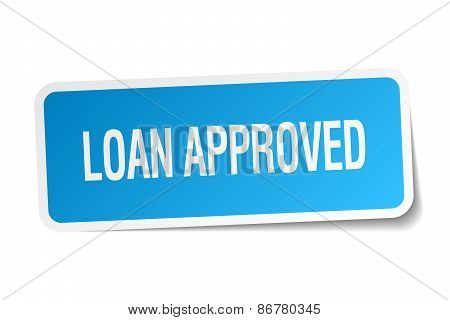 Loan Approved Blue Square Sticker Isolated On White