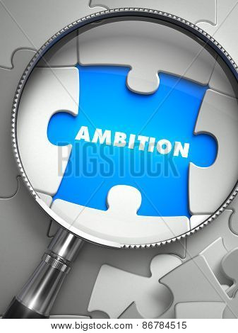 Ambition - Missing Puzzle Piece through Magnifier.