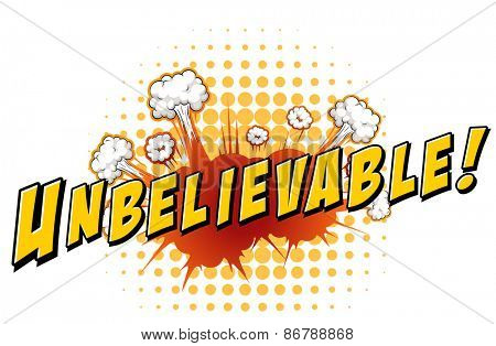Word unbelievable with explosion background