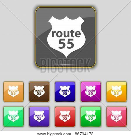 Route 55 Highway Icon Sign. Set With Eleven Colored Buttons For Your Site. Vector